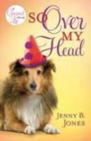 So Over My Head 1595545433 Book Cover