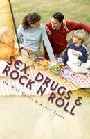 Sex, Drugs & Rock N Roll 90-Day Companion Journal: 3 Keys For A Healthier Lifestyle 1456327143 Book Cover
