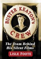 Buster Keaton's Crew: The Team Behind His Silent Films 0786496835 Book Cover