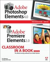 Adobe Photoshop Elements 4.0 and Premiere Elements 2.0 Classroom in a Book Collection (Classroom in a Book) 0321413407 Book Cover