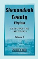 Shenandoah County, Virginia: A Study of the 1860 Census, Volume 9 0788454595 Book Cover
