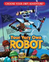 Your Very Own Robot (Choose Your Own Adventure: Young Readers, #4) 1933390522 Book Cover
