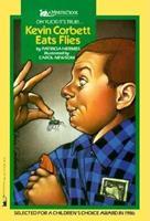 Kevin Corbett Eats Flies 0152422900 Book Cover