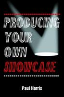 Producing Your Own Showcase 1581150881 Book Cover