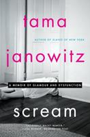 Scream: A Memoir of Glamour and Dysfunction 0062391321 Book Cover