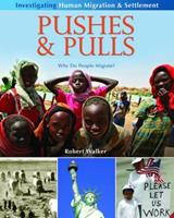 Pushes & Pulls: Why Do People Migrate? 0778751988 Book Cover