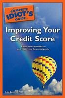 The Complete Idiot's Guide to Improving your Credit Score (Complete Idiot's Guide to) 1592576907 Book Cover