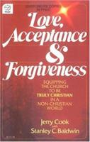 Love, Acceptance and Forgiveness:Equipping the Church to Be Truly Christian in a Non-Christian World
