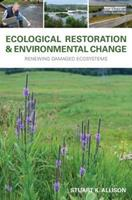 Ecological Restoration and Environmental Change: Renewing Damaged Ecosystems 1849712859 Book Cover