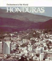 Honduras (Enchantment of the World. Second Series) 0516026356 Book Cover