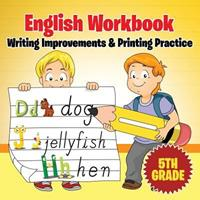 5th Grade English Workbook: Writing Improvements & Printing Practice 1682601218 Book Cover