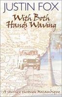With Both Hands Waving: A Journey Through Mozambique 0795701446 Book Cover