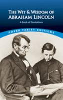 The Wit and Wisdom of Abraham Lincoln: A Book of Quotations 0486440974 Book Cover