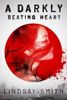 A Darkly Beating Heart 1626720444 Book Cover