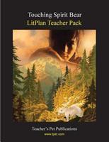 Litplan Teacher Pack: Touching Spirit Bear 1602491410 Book Cover