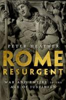Rome Resurgent: War and Empire in the Age of Justinian 0199362742 Book Cover