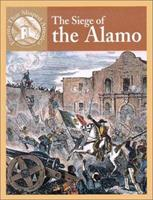 The Siege of the Alamo (Events That Shaped America) 0836832264 Book Cover