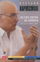 Los cinco sentidos del periodista (estar, ver, oír, compartir, pensar) 9681670914 Book Cover