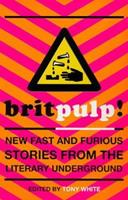 Brit-pulp! New Fast and Furious Stories from the Literary Underground 0340738936 Book Cover