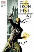Immortal Iron Fist, Volume 1: The Last Iron Fist Story 0785124896 Book Cover