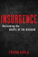 Insurgence: Reclaiming the Gospel of the Kingdom 080107701X Book Cover