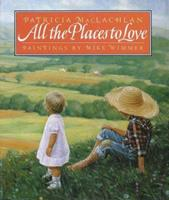 All the Places to Love 0439055059 Book Cover