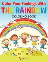 Color Your Feelings with the Rainbow Coloring Book 1683217675 Book Cover