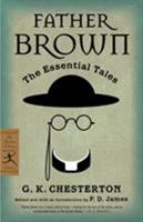 Father Brown: The Essential Tales {15 Tales}(Modern Library Classics) 0812972228 Book Cover