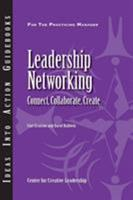 Leadership Networking: Connect, Collaborate, Create (Ideas Into Action Guidebooks) 1882197976 Book Cover