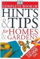Complete Book of Hints & Tips for Homes & Gardens 0751306088 Book Cover