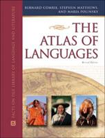 The Atlas of Languages: The Origin and Development of Languages Throughout the World 0816033889 Book Cover