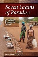 Seven Grains of Paradise: A Culinary Journey in Africa 1988286026 Book Cover