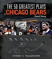 The 50 Greatest Plays in Chicago Bears Football History (50 Greatest Plays the 50 Greatest Plays) (50 Greatest Plays) 1600781225 Book Cover