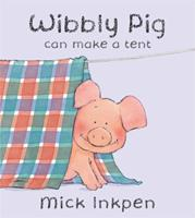 Wibbly Pig Can Make a Tent 034062017X Book Cover
