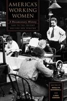 America's Working Women: A Documentary History 1600 to the Present 0394722086 Book Cover
