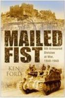 Mailed Fist: 6th Armoured Division at War, 1940-1945 0750935154 Book Cover