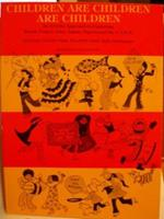 Children Are Children Are Children: An Activity Approach to Exploring Brazil, France, Iran, Japan, Nigeria and the U.S.S.R. 0316151130 Book Cover