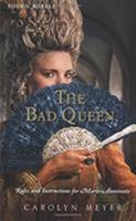 The Bad Queen: Rules and Instructions for Marie-Antoinette 0152063765 Book Cover