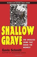 Shallow Grave: The Unsolved Crime That Shook the Midwest 1569808082 Book Cover