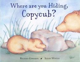 Where are You Hiding, Copycub? 0711217602 Book Cover
