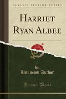 Harriet Ryan Albee 0259102415 Book Cover