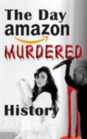 The Day Amazon Murdered History: The Book to the Movie 159148197X Book Cover