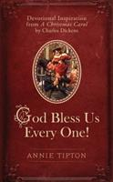 God Bless Us Every One!: Devotional Inspiration from A Christmas Carol by Charles Dickens 1634098919 Book Cover