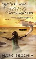 The Girl who Sang with Whales 1484987357 Book Cover