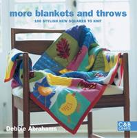 More Blankets and Throws: 100 Stylish New Squares to Knit (C&B Crafts) 1843405083 Book Cover