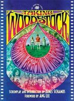 Taking Woodstock: The Shooting Script (Newmarket Shooting Script) 1557048479 Book Cover