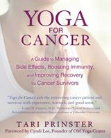 Yoga for Cancer: A Guide to Managing Side Effects, Boosting Immunity, and Improving Recovery for Cancer Survivors 1620552728 Book Cover