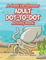 A Great De-Stressor -- Adult Dot-to-Dot Activity Book 1683261372 Book Cover