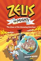 Zeus the Mighty: The Maze of the Menacing Minotaur (Book 2)