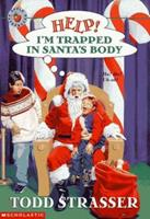 Help! I'm Trapped in Santa's Body 059002972X Book Cover